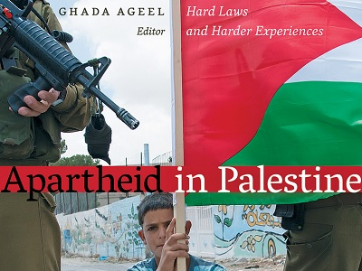 'Apartheid In Palestine. Hard Laws and Harder Experiences.'
